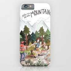 Take Me to the Mountains Slim Case iPhone 6s