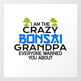 crazy Bonsai grandpa Art Print