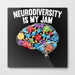 Neurodiversity Is My Jam Rainbow Brain Autism ADHD Metal Print
