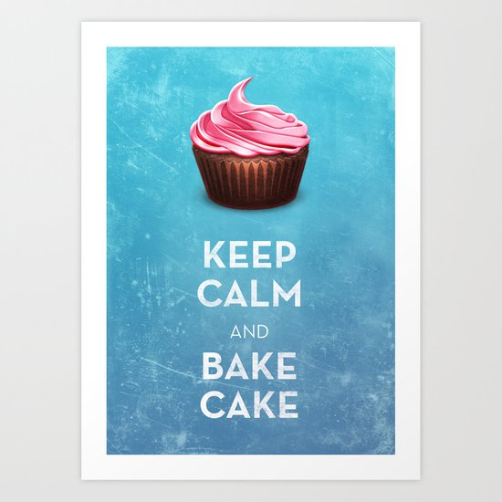 Keep Calm & Bake Cake Art Print