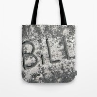 bill Tote Bags featuring Bill by carol ann garner