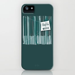 The Only Truth is Music iPhone Case
