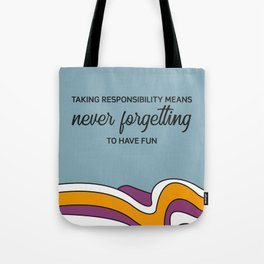 Taking responsibility means Tote Bag
