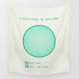 Everything is Natural Wall Tapestry