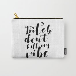 Reggae Music Rasta Bitch Dont Kill My Vibe Simple Square Design Quote Decal Sticker Wall Carry-All Pouch