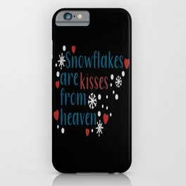 snowflakes are kisses from heave iPhone Case