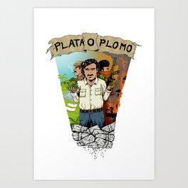 Plata o Plomo Art Print