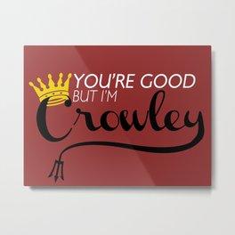 I'm Crowley Metal Print