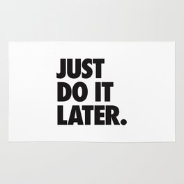 Just Do It Later Rug