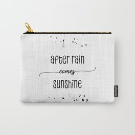 TEXT ART After rain comes sunshine Carry-All Pouch