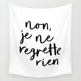 Non Je Ne Regrette Rien black and white typography wall art home decor life quote handwritten lol Wall Tapestry