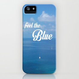 Feel the blue iPhone Case