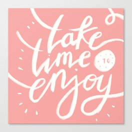 Take Time to Enjoy Canvas Print