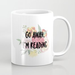 Go Away I'm Reading Floral Design Coffee Mug