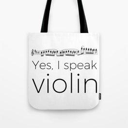 Do you speak violin? Tote Bag