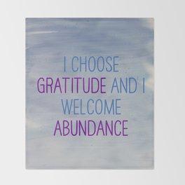 I Choose Gratitude And I Welcome Abundance Throw Blanket