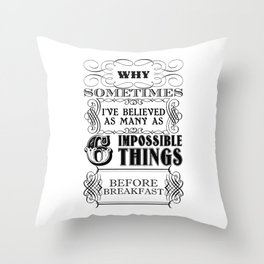 Alice in Wonderland Six Impossible Things Throw Pillow