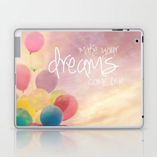 make your dreams come true Laptop & iPad Skin