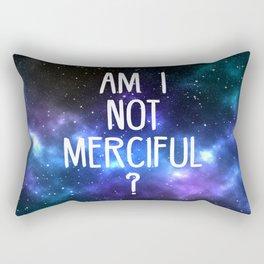 Am I not merciful? Rectangular Pillow