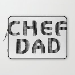 Fathers Day! CHEF DAD Laptop Sleeve