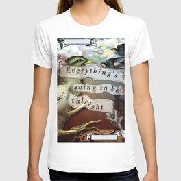 Everything's Going To Be Alright T-shirt