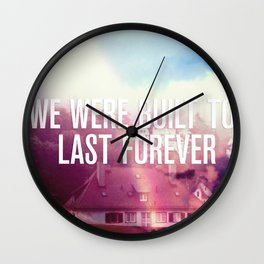 We Were Built To Last Forever Wall Clock