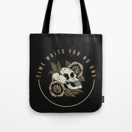 Time waits for no one Tote Bag