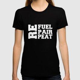 Refuel Repair Repeat Work Out T-shirt T-shirt