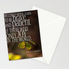 We could never learn to be brave and patient, if there were only joy in the world Stationery Cards