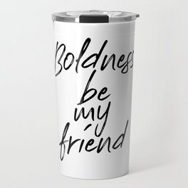 Boldness Be My Friend, William Shakespeare Travel Mug