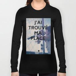 Paris (J'ai trouvé ma place) Long Sleeve T-shirt