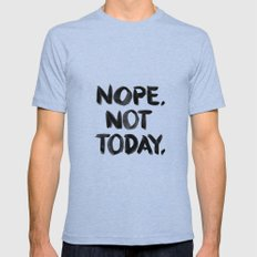 Nope. Not Today. [black lettering] Tri-Blue Mens Fitted Tee MEDIUM