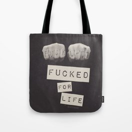 fucked for life Tote Bag