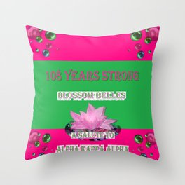 108 Years Strong Blossom Belles - A Salute to Alpha Kappa Alpha Throw Pillow