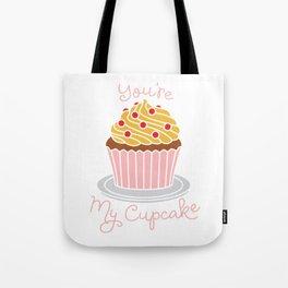 you are my cupcake Tote Bag