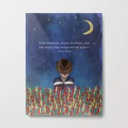 With Freedom, Books, Flowers, and the Moon, Who Could Not Be Happy? Oscar Wilde Quote in Painting Metal Print