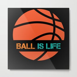 Ball Is Life Sports League Team Players Metal Print