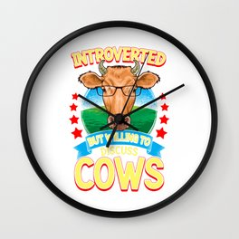 Funny Introverted But Willing To Discuss Cows Wall Clock