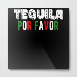 Tequila Por Favor Metal Print