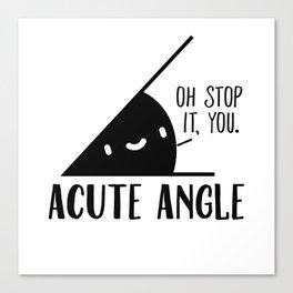 Acute Angle Math Pun Canvas Print