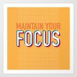 Maintain Your Focus Art Print