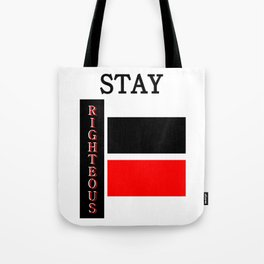 Stay RIghteous Tote Bag