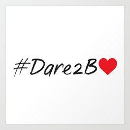 #Dare2BLove Art Print