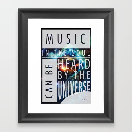 Music in the Soul Can be Heard by the Universe Framed Art Print