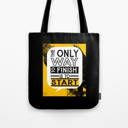 Motivation Quote Start Tote Bag