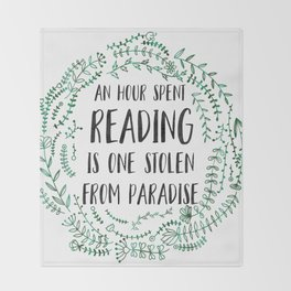 An Hour Spent Reading is One Stolen From Paradise (Green) Throw Blanket
