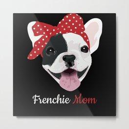 Frenchie Mom   French Bulldog Gift Idea Metal Print