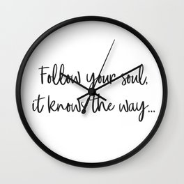 Follow your soul, it knows the way… Wall Clock