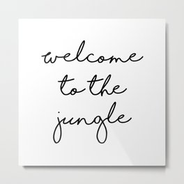 Funny Home Entrance Sign, Welcome to the Jungle Metal Print