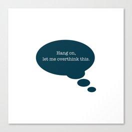 Overthinking It Canvas Print